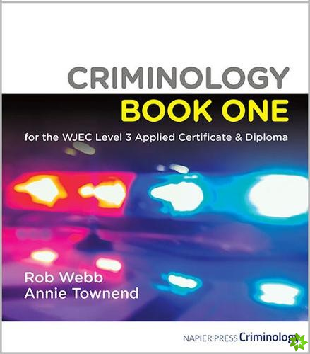 Criminology Book One for the WJEC Level 3 Applied Certificate & Diploma