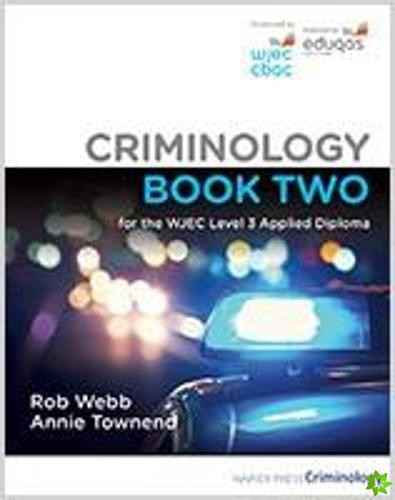 Criminology Book Two for the WJEC Level 3 Applied Diploma