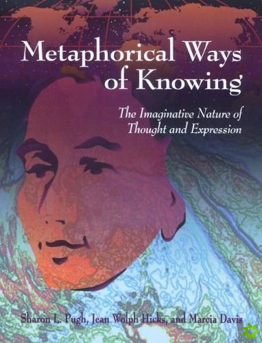 Metaphorical Ways of Knowing