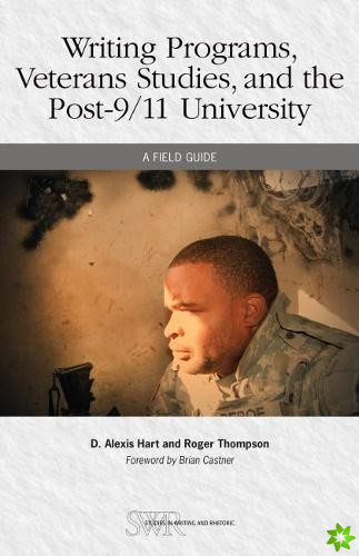 Writing Programs, Veterans Studies, and the Post-9/11 University