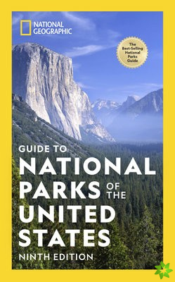 National Geographic Guide to the National Parks of the United States, 9th Edition