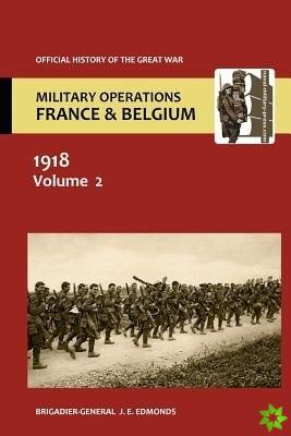 France and Belgium 1918. Vol II. March-April