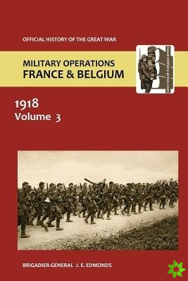 France and Belgium 1918. Vol III. May-July