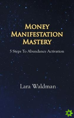 Money Manifestation Mastery