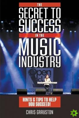Secret to Success in the Music Industry