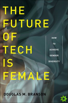 Future of Tech Is Female