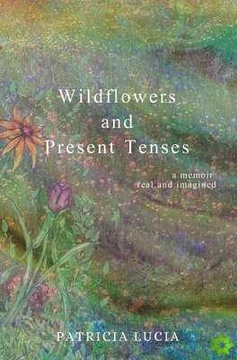 Wildflowers and Present Tenses