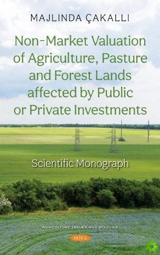 Non-Market Valuation of Agriculture, Pasture and Forest Lands affected by Public or Private Investments