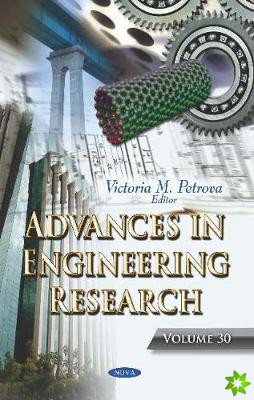Advances in Engineering Research. Volume 30