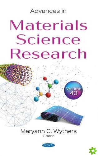 Advances in Materials Science Research. Volume 43
