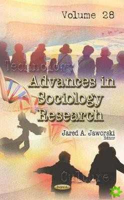 Advances in Sociology Research. Volume 28
