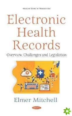 Electronic Health Records: Overview, Challenges and Legislation