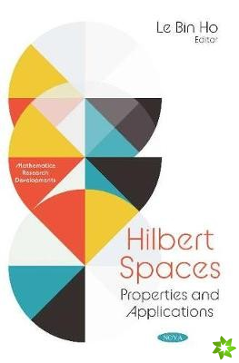 Hilbert Spaces: Properties and Applications