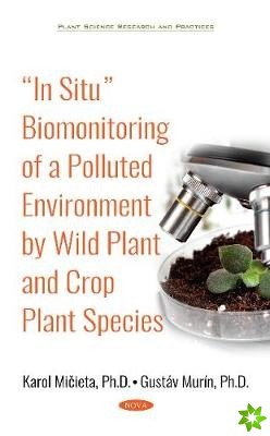 In Situ Biomonitoring of a Polluted Environment by Wild Plant and Crop Plant Species