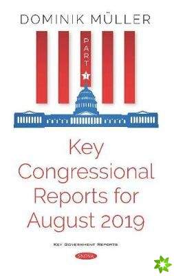 Key Congressional Reports for August 2019
