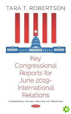 Key Congressional Reports for June 2019 -- International Relations
