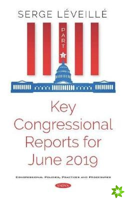 Key Congressional Reports for June 2019. Part II