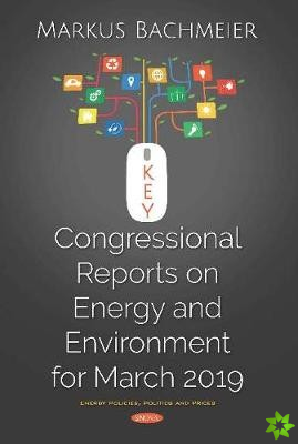 Key Congressional Reports on Energy and Environment for March 2019