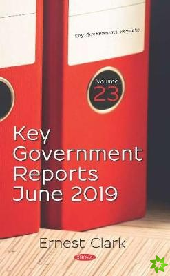 Key Government Reports. Volume 23: June 2019