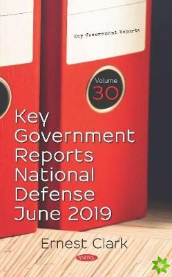 Key Government Reports. Volume 30: National Defense - June 2019