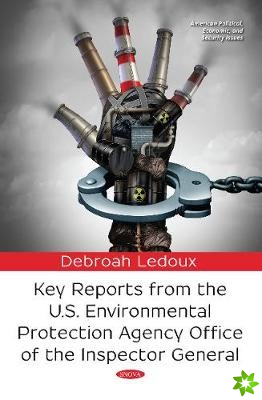 Key Reports from the U.S. Environmental Protection Agency Office of the Inspector General