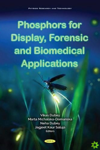 Phosphors for Display, Forensic and Biomedical Application