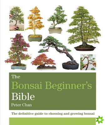 Bonsai Beginner's Bible