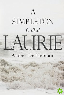 Simpleton Called Laurie