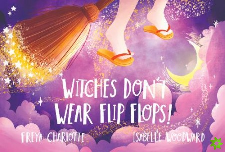 Witches Don't Wear Flip Flops