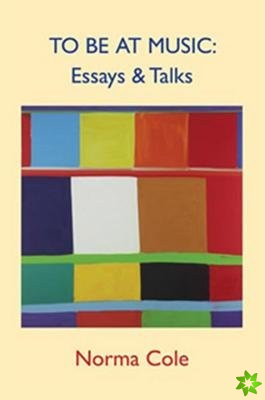 To Be At Music - Essays & Talks