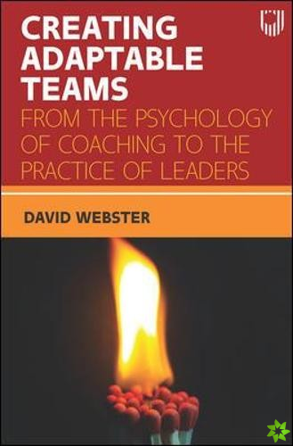 Creating Adaptable Teams: From the Psychology of Coaching to the Practic e of Leaders