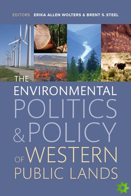 Environmental Politics and Policy of Western Public Lands