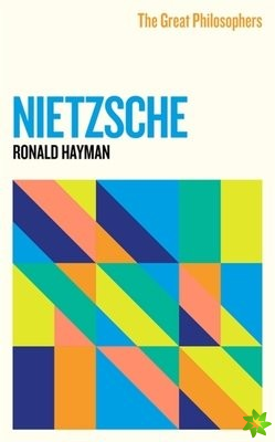 Great Philosophers: Nietzsche