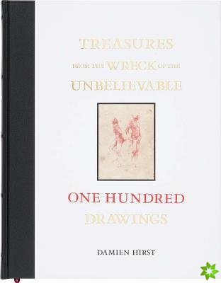 Treasures from the Wreck of the Unbelievable: One Hundred Drawings