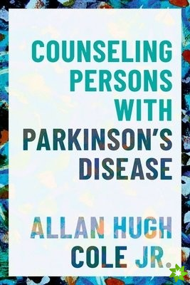 Counseling Persons with Parkinson's Disease