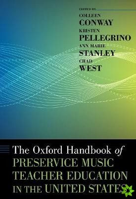 Oxford Handbook of Preservice Music Teacher Education in the United States