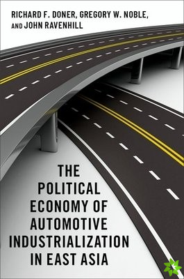 Political Economy of Automotive Industrialization in East Asia