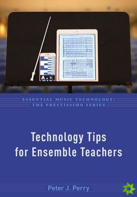 Technology Tips for Ensemble Teachers