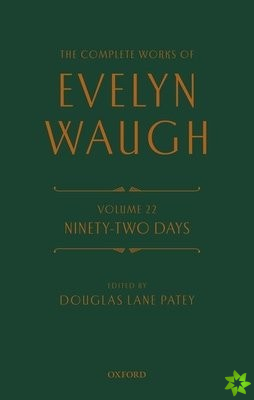 Complete Works of Evelyn Waugh: Ninety-Two Days