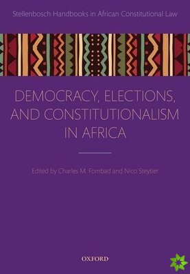 Democracy, Elections, and Constitutionalism in Africa