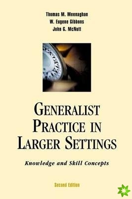 Generalist Practice in Larger Settings, Second Edition