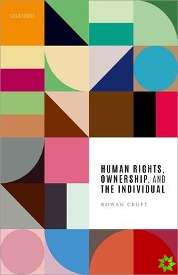 Human Rights, Ownership, and the Individual