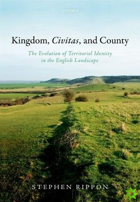Kingdom, Civitas, and County