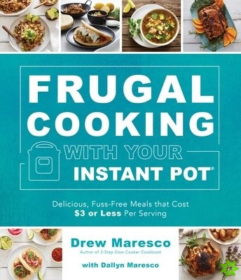 Frugal Cooking with Your Instant Pot (R)