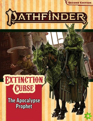 Pathfinder Adventure Path: The Apocalypse Prophet (Extinction Curse 6 of 6) (P2)