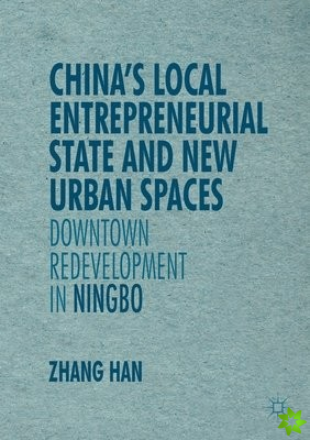 China's Local Entrepreneurial State and New Urban Spaces