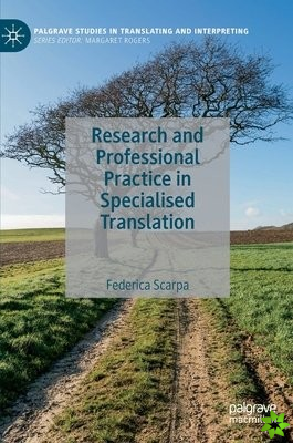 Research and Professional Practice in Specialised Translation