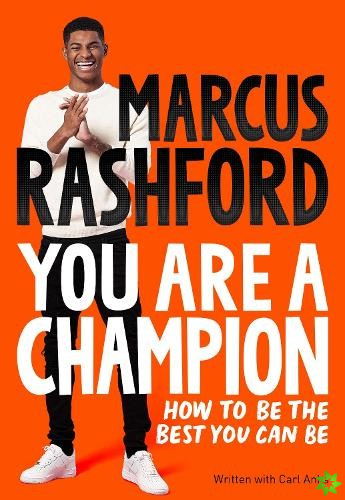 You Are A Champion: Unlock Your Potential, Find Your Voice and Be The BEST You Can Be