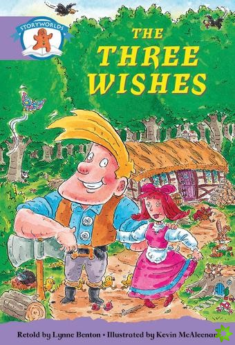 Literacy Edition Storyworlds Stage 8, Once Upon A Time World, The Three Wishes
