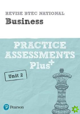 Revise BTEC National Business Unit 2 Practice Assessments Plus